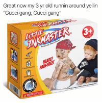 """Children, Gucci, and Memes: Great now my 3 yr old runnin around yellin  """"Gucci gang, Gucci gang""""  adam.the.creator  tattoo  Temporary  1 tattoo gun  E!  pal  12 temporary inks  Rubber gloves  ES!  LO  WARNING  some bleeding and mild irritation is to be expected  ATTEN  TIONI Pray for the children y'all 🙏 1 like = 1 face tat removed"""