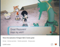 """Dank, Pokemon, and Wow: Great Rayquazal  Hear my wish!  Wow this episode of Dragon Ball Z looks great  #oras #oras spoilers #delta episode #rayguaza  4,649 notes ~Matt from the page Pressing """"A"""" or B"""" to increase chances of catching a Pokémon Stop By: We Post GIFs"""