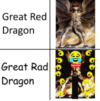 great: Great Red  Dragon  Great Rad  preme  Dragon