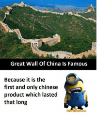 Memes, China, and Chinese: Great Wall Of China Is Famous  Because it is the  first and only chinese  product which lasted  that long :p