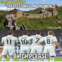 Memes, China, and Ronaldo: Great Wall of China?  OGREATESTWALLIN  THE WORLD  TrollFootballHQ  RONALDO  KR005  BALE  JAMES  B TCH PLEASE! B*tch please 😂😂 🔺Football Emoji's --> LINK IN OUR BIO!
