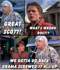 Memes, 🤖, and Hollywood: GREAT  WHAT'S WRONG  SCOTT!  DOC?  WE GOTTA GO BACK  08AMA SCREWED IT ALL UP ~Hollywood
