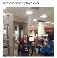 Oldie but a fucking goodie @_kevinboner: Greatest airport photo ever  ProVision  ATD  Relax  Gringo.  Lega Oldie but a fucking goodie @_kevinboner