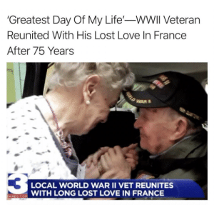 Crying, Life, and Love: 'Greatest Day Of My Life'-WWII Veteran  Reunited With His Lost Love In France  After 75 Years  WAR  LOCAL WORLD WAR II VET REUNITES  WITH LONG LOST LOVE IN FRANCE  WREG.COM  ORLD I'm not crying, you are