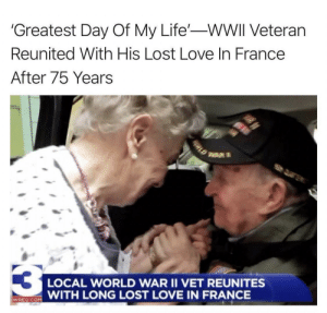 I'm not crying, you are: 'Greatest Day Of My Life'-WWII Veteran  Reunited With His Lost Love In France  After 75 Years  WAR  LOCAL WORLD WAR II VET REUNITES  WITH LONG LOST LOVE IN FRANCE  WREG.COM  ORLD I'm not crying, you are