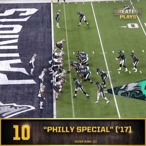 "No. 10: ""Philly Special"" in @SuperBowl LII (Feb. 4, 2018) @Eagles #NFL100  📺: NFL 100 Greatest Plays on @NFLNetwork https://t.co/vttqZxOG8B: GREATEST  PLAYS  10  PHILLY SPECIAL"" (17]  SUPER BOWL LII No. 10: ""Philly Special"" in @SuperBowl LII (Feb. 4, 2018) @Eagles #NFL100  📺: NFL 100 Greatest Plays on @NFLNetwork https://t.co/vttqZxOG8B"