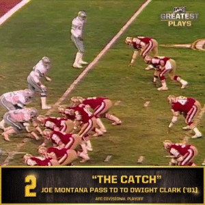 "No. 2: ""The Catch"" @JoeMontana to Dwight Clark in the NFC Championship (Jan. 10, 1982) @49ers #NFL100  📺: NFL 100 Greatest Plays on @NFLNetwork https://t.co/iGQ7bLH3bD: GREATEST  PLAYS  2  ""THE CATCH""  JOE MONTANA PASS TO TO DWIGHT CLARK ('81]  AFC DIVISIONAL PLAYOFF No. 2: ""The Catch"" @JoeMontana to Dwight Clark in the NFC Championship (Jan. 10, 1982) @49ers #NFL100  📺: NFL 100 Greatest Plays on @NFLNetwork https://t.co/iGQ7bLH3bD"