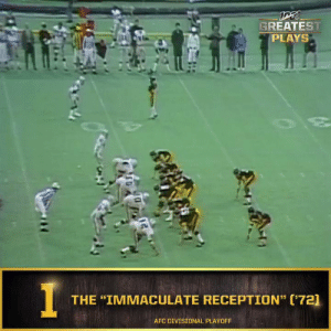 "No. 1: ""Immaculate Reception"" (Dec. 23, 1972) @Steelers @FrancoHarrisHOF #NFL100  📺: NFL 100 Greatest Plays on @NFLNetwork https://t.co/keVjFnmpK9: GREATEST  PLAYS  30  THE ""IMMACULATE RECEPTION"" (72]  AFC DIVISIONAL PLAYOFF No. 1: ""Immaculate Reception"" (Dec. 23, 1972) @Steelers @FrancoHarrisHOF #NFL100  📺: NFL 100 Greatest Plays on @NFLNetwork https://t.co/keVjFnmpK9"