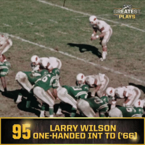No. 95: Larry Wilson one-handed diving interception return for TD (Oct. 2, 1966) #NFL100  ?: NFL 100 Greatest Plays on @NFLNetwork https://t.co/O12sfK4oZy: GREATEST  PLAYS  95  LARRY WILSON  ONE-HANDED INT TD ('66) No. 95: Larry Wilson one-handed diving interception return for TD (Oct. 2, 1966) #NFL100  ?: NFL 100 Greatest Plays on @NFLNetwork https://t.co/O12sfK4oZy