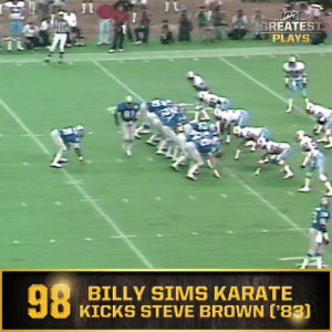 No. 98: @Lions RB Billy Sims karate kicks Steve Brown for 13-yard gain (Nov. 13, 1983) #NFL100  ?: NFL 100 Greatest Plays on @NFLNetwork https://t.co/m2BhiGVQfb: GREATEST  PLAYS  98  BILLY SIMS KARATE  KICKS STEVE BROWN ['83) No. 98: @Lions RB Billy Sims karate kicks Steve Brown for 13-yard gain (Nov. 13, 1983) #NFL100  ?: NFL 100 Greatest Plays on @NFLNetwork https://t.co/m2BhiGVQfb