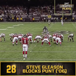 No. 28: @SteveGleason's punt block @Saints (Sept. 25, 2006) #NFL100  📺: NFL 100 Greatest Plays on @NFLNetwork https://t.co/bTa5WEJUC2: GREATEST  PLAYS  THOMA  TEAD  53  159  23  LICKER  28  STEVE GLEASON  BLOCKS PUNT ('06) No. 28: @SteveGleason's punt block @Saints (Sept. 25, 2006) #NFL100  📺: NFL 100 Greatest Plays on @NFLNetwork https://t.co/bTa5WEJUC2