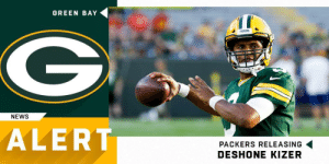 Memes, News, and Packers: GREEN BAY  G  PACKERS  NEWS  ALERT  PACKERS RELEASING  DESHONE KIZER Packers releasing QB DeShone Kizer. (via @RapSheet) https://t.co/sj4hm75UYX