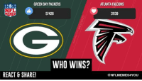 Green Bay Packers: GREEN BAY PACKERS  NFL  51428  MEMES  WHO WINS?  REACT & SHARE!  ATLANTA FALCONS  31139  NFLMEMES4YOU