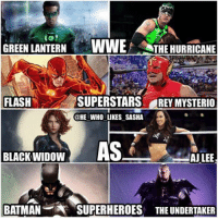 [SWIPE FOR MORE] Made a part 2 to my WWE Superstars as Superheroes meme since I got a lot of request to. I plan on doing one more villains one as well. (Credit to @explicit_wrasslin for giving me the Becky lynch as starfire reference). wwe wwememe wwememes reymysterio ajlee undertaker theundertaker trishstratus kofikingston beckylynch batista batman superhero wrestler wrestling wrestlemania prowrestling professionalwrestling wwf wweuniverse wwenetwork wwesuperstars raw wweraw smackdown smackdownlive nxt sdlive wwesmackdown mondaynightraw: GREEN LANTERN VWWEF THE HURRICANE  SUPERSTARS REYMYSTERIO  FLASH  @HE WHO LIKES SASHA  AS  BLACK WIDOW  AJ LEE  BATMAN  SUPERHEROES THE UNDERTAKER [SWIPE FOR MORE] Made a part 2 to my WWE Superstars as Superheroes meme since I got a lot of request to. I plan on doing one more villains one as well. (Credit to @explicit_wrasslin for giving me the Becky lynch as starfire reference). wwe wwememe wwememes reymysterio ajlee undertaker theundertaker trishstratus kofikingston beckylynch batista batman superhero wrestler wrestling wrestlemania prowrestling professionalwrestling wwf wweuniverse wwenetwork wwesuperstars raw wweraw smackdown smackdownlive nxt sdlive wwesmackdown mondaynightraw