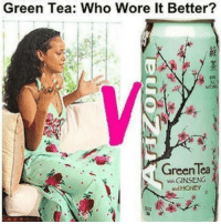 Memes, Who Wore It Better, and Ginseng: Green Tea: Who Wore It Better?  Green Tea  GINSENG  HONEY 😂😂😂lol - - - - - - - - 420 memesdaily Relatable dank MarchMadness HoodJokes Hilarious Comedy HoodHumor ZeroChill Jokes Funny KanyeWest KimKardashian litasf KylieJenner JustinBieber Squad Crazy Omg Accurate Kardashians Epic bieber Weed TagSomeone hiphop trump rap drake