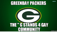 Green Bay Packers: GREENBAY PACKERS  THE G STANDS 4 GAY  Memes. COM
