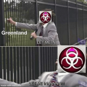 World, Greenland, and Can: Greenland  ET ME IN  LET ME INNNNNN!  made with m See here, you gotta upgrade your infectivity before you go for the kill because then it can spread before the world notices