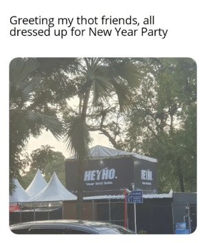 New year tradition all over the world: Greeting my thot friends, all  dressed up for New Year Party  HEA.  НEYHO.  Yoar tnd Sale  Year End sale.  PARKIR  PARKIR  MOTOR New year tradition all over the world
