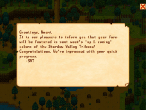 Does anyone know what this means?: Greetings, Na omi.  It is our pleasure to inforn you that your farm  will be featured in n ext week's 'up & comi ng  column of the Stardew Valley Tribune!  Congratulations. We're impressed with your quick  progress.  -SVT Does anyone know what this means?