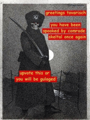 Indeed. via /r/memes https://ift.tt/2C2nv68: greetings tovarisch  you have been  spooked by comrade  skeltal once again  upvote this or  you will be gulaged Indeed. via /r/memes https://ift.tt/2C2nv68