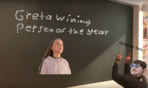 (OC) I think they both are helping in different ways: Greta wining  Person of t in e year  MrBeast fans (OC) I think they both are helping in different ways