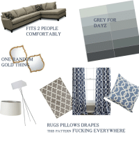 Fucking, Starter Packs, and Grey: GREY FOR  DAYZ  FITS 2 PEOPLE  COMFORTABLY  ONE RAN  GOLD THIN  RUGS PILLOWS DRAPES  THIS PATTERN FUCKING EVERYWHERE