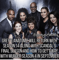 Tag Friends! 🍷💃🏻 + Fact: Grey's Anatomy will return with season 14 along with Scandal's final, season 7 and How To Get Away With Murder Season 4 in September! 💃🏻🍷 + - greysanatomy greys greysabc greysfacts scandal htgawm tgit: greys tactts  GREY SANATOMY WILL RETURN WITH  SEASON 14 ALONG WITH SCANDALS  FINAL SEASON AND How TO GETAWAY  WITH MURDER SEASON 4 IN SEPTEMBER Tag Friends! 🍷💃🏻 + Fact: Grey's Anatomy will return with season 14 along with Scandal's final, season 7 and How To Get Away With Murder Season 4 in September! 💃🏻🍷 + - greysanatomy greys greysabc greysfacts scandal htgawm tgit