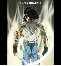 "Android, Memes, and True: GREYTONANO Now we got Android 17 with that limit breaker pose art by @ferpedra25 - ""Even the mightiest warriors experience fears. What makes them a true warrior is the courage that they possess to overcome their fears."""