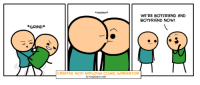 I love this random comic generator from Cyanide and Happiness!: GRIND  RSMOOCH  WERE BOYFRIEND AND  BOYFRIEND NOW!  CREATED WITH EXPLOSM COMIC GENERATOR  Explosm,net I love this random comic generator from Cyanide and Happiness!