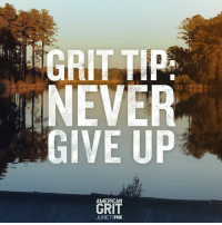SUNDAY. American Grit returns. #FindYourGrit: GRIT TIP  NEVER  GIVE UP  AMERICAN  JUNE 11 FOX SUNDAY. American Grit returns. #FindYourGrit