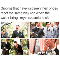 Beautiful, Funny, and Sticks: Grooms that have just seen their brides  react the same way I do when the  waiter brings my mozzarella sticks It really is a beautiful sight😍