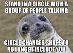 Group, Shape, and People: GROUP OF PEOPLE TALKING  CIRCLE CHANGES SHAPE TO  NO LONGERINCLUDEYOU Thats me
