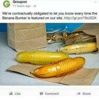 Memes, 🤖, and Cod: Groupon  11 hours ago  We're contractually obligated to let you know every time the  Banana Bunker is featured on our site  http://gr.pn/1NcSOlt  I Like  Share  Comment You know what it looks like ;) - FOLLOW @the_lone_survivor for more - - PS4 xboxone tlou Thelastofus fallout fallout4 competition competitive falloutmemes battlefield1 battlefield starwars battlefront game csgo counterstrike gaming videogames funny memes videogaming gamingmemes gamingpictures dankmemes recycling csgomemes cod