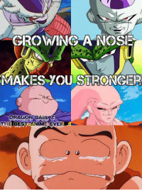 That feel.. when you're Krillin.: GROW NGLA NOSE  MAKES AOU STRONGER  THE BEST That feel.. when you're Krillin.