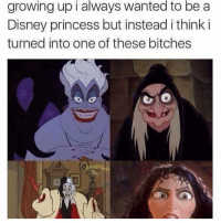 Disney's forgotten villain right here 😂👻 @humanitarianmom: growing up i always wanted to be a  Disney princess but instead i think i  turned into one of these bitches Disney's forgotten villain right here 😂👻 @humanitarianmom