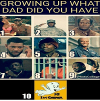 What dad did you have growing up? 👀 WSHH: GROWING UP W H AT  DAD DID YOU HAVE  Photo Collage  10 What dad did you have growing up? 👀 WSHH