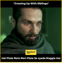 Growing Up, Memes, and Http: *Growing Up With Siblings  Bewakoof  lski Plate Mein Meri Plate Se zyada Maggie Hai So Relatable :P Tag your siblings :)  Revamp with us at: http://bwkf.shop/View-Collection