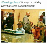"On me 😭 after we eat da cake ""go to your room"" growingupblack:  #Growingupblack When your birthday  party turns into a adult kickback On me 😭 after we eat da cake ""go to your room"" growingupblack"