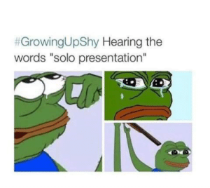 "The Words, Words, and Solo:  #GrowingUpShy Hearing the  words ""solo presentation"""