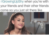 Friends, Introvert, and Target:  #GrowingUpShy when you're with  your friends and their other friends  come so you just sit there like introvertunites:  If you're an introvert, follow us @introvertunites.