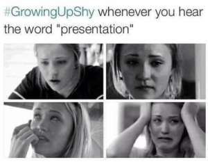 """If you are a student Follow @studentlifeproblems:  #GrowingUpShy whenever you hear  the word """"presentation""""  Il If you are a student Follow @studentlifeproblems"""