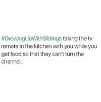 😂😂😂😂tag the best Muslim accounts besides mine ( HALAL OR HARAM ) comedy funny haha tagafriend igdaily banter lol tagafriend winter classic tbt uk london 2017 meme twitter:  #GrowingUpWith Siblings taking the tv  remote in the kitchen with you while you  get food so that they can't turn the  channel 😂😂😂😂tag the best Muslim accounts besides mine ( HALAL OR HARAM ) comedy funny haha tagafriend igdaily banter lol tagafriend winter classic tbt uk london 2017 meme twitter