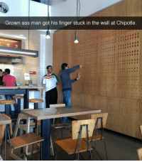 Ass, Chipotle, and Got: Grown ass man got his finger stuck in the wall at Chipotle <p>Cuando eras el más listo de clase y lo sigues siendo.</p>