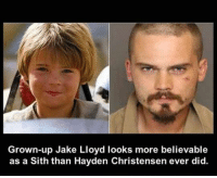 <p>He's A True Sith.</p>: Grown-up Jake Lloyd looks more believable  as a Sith than Hayden Christensen ever did. <p>He's A True Sith.</p>