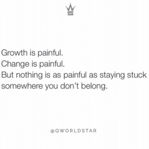 """It might hurt now, but you still need to move on...staying the same is death when life is constantly changing...go with the flow!"" ? @QWorldstar #PositiveVibes https://t.co/z9m4Jh2RUH: Growth is painful.  Change is painful.  But nothing is as painful as staying stuck  somewhere you don't belong.  @QWORLDSTAR ""It might hurt now, but you still need to move on...staying the same is death when life is constantly changing...go with the flow!"" ? @QWorldstar #PositiveVibes https://t.co/z9m4Jh2RUH"