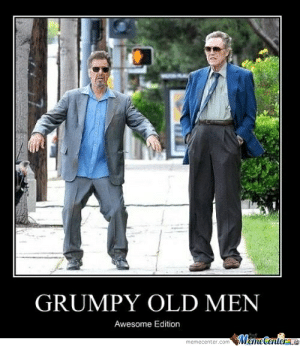 Al Pacino Memes. Best Collection of Funny Al Pacino Pictures: GRUMPY OLD MEN  Awesome Edition  er.comMemetenterL  memecenter.com Al Pacino Memes. Best Collection of Funny Al Pacino Pictures