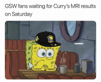 Pray for him🙏🏾 nba nbamemes curry warriors: GSW fans waiting for Curry's MRI results  on Saturday  @NBAMEMES Pray for him🙏🏾 nba nbamemes curry warriors