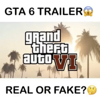 9gag, Destiny, and Fake: GTA 6 TRAILER  Thant  ihe  REAL OR FAKE? Ⓜ️ GTA 6 Trailer, Real or Fake..?🤔👀 Comment!👇🏼👇🏾🎮 🎮Follow my other page, no shoutouts ever 👉🏼@codhive ➖➖➖➖➖➖➖➖ 🎮Credit; @gtaeditor 🚀Turn on Post Notifications ❤️Double Tap ➖➖➖➖➖➖➖➖ ▪️Hashtags - (ignore please). CallofDuty Xbox singleplayer counterstrike BlackOps2 CodMemes Playstation Gamer Halo multiplayer Destiny Minecraft XboxOne Xbox360 GTA5 GTAV BlackOps3 9gag BO3 BO2 wiiu Games VideoGames gamers steam csgo Wii console multiplayer 😏Tag a friend if you see this😏