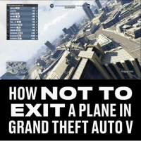 Memes, Grand, and 🤖: GTA Public  S713575  HOW NOT TO  EXIT A PLANE IN  GRAND THEFT AUTO V This didn't go to plan 😂 -- 🎮 - @GAMINGbible 💰- @ODDSbible 🐶 - @PRETTY52 📸 - @LENSbible 📖 - @FACTSbible 😂 - @LADbible ⚽ - @SPORTbible 🍔 - @FOODbible