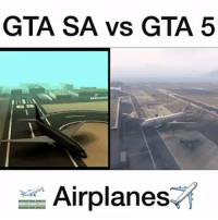 9gag, Ignorant, and Memes: GTA SA vs GTA 5  Airplanes Ⓜ️ Watch my last video and give it a chance if you haven't 🙌🏼 Which do you prefer? Leave a like for GTA ❤️🎮🔥 🎮Follow my other page, no shoutouts ever 👉🏼@codhive ➖➖➖➖➖➖➖➖ 🎮Credit; @igtaking 🚀Turn on Post Notifications ❤️Double Tap ➖➖➖➖➖➖➖➖ ▪️Hashtags - (ignore please). CallofDuty Xbox singleplayer counterstrike BlackOps2 CodMemes Playstation Gamer Halo multiplayer Destiny Minecraft XboxOne Xbox360 GTA5 GTAV BlackOps3 9gag BO3 BO2 wiiu Games VideoGames gamers steam csgo Wii console multiplayer 😏Tag a friend if you see this😏